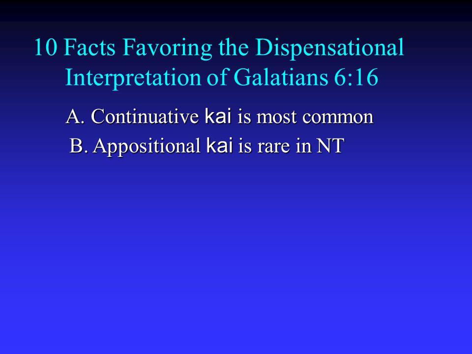 10 Facts Favoring the Dispensational Interpretation of Galatians 6:16 A.