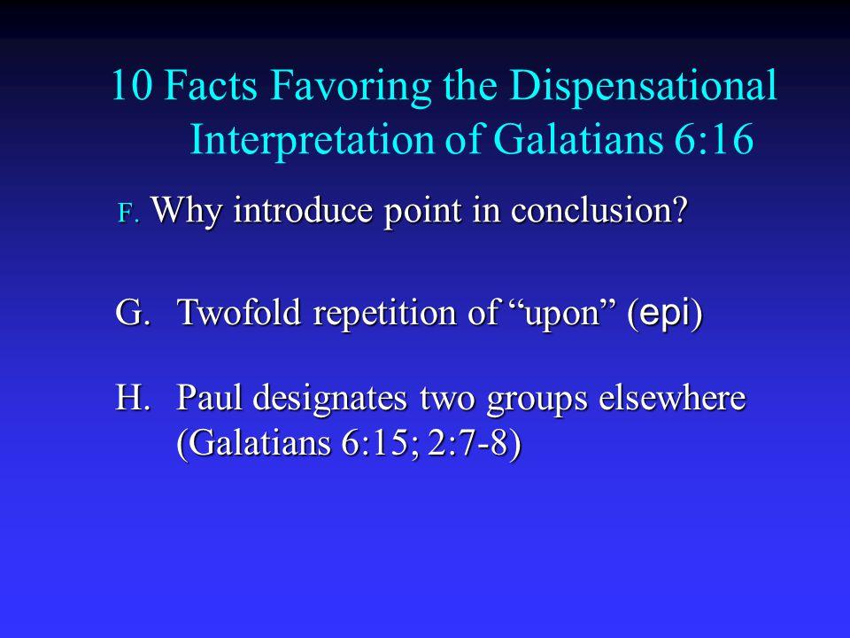 10 Facts Favoring the Dispensational Interpretation of Galatians 6:16 F.