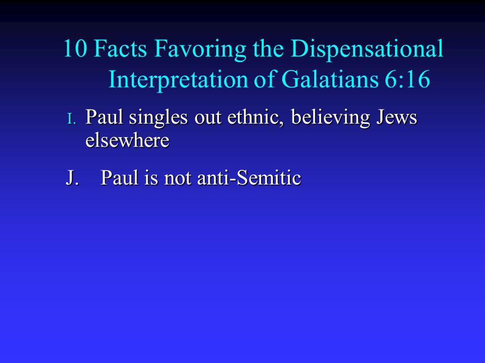 10 Facts Favoring the Dispensational Interpretation of Galatians 6:16 I.