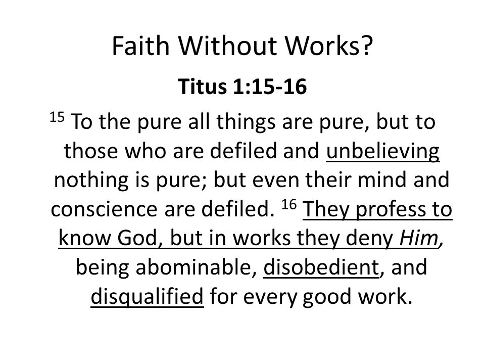 Faith Without Works.