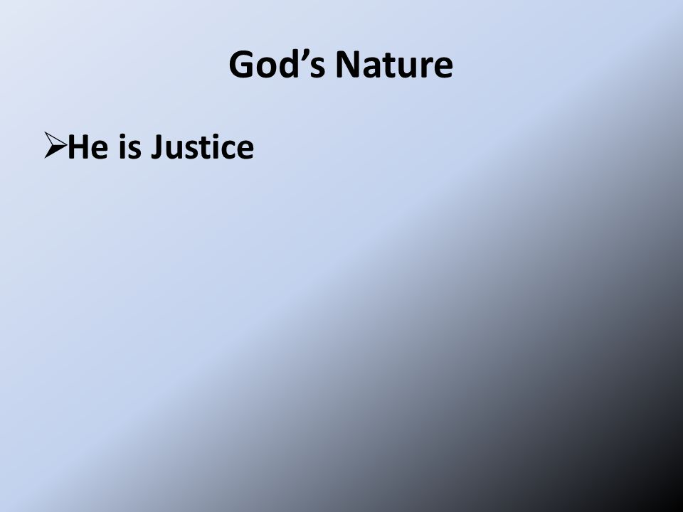 God's Nature  He is Justice