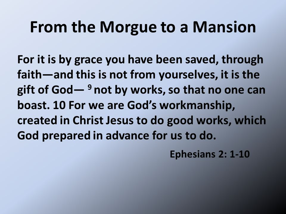 Our Grace Nature  We are made alive  We are raised up with Christ  We are re-created  We are made to do good works