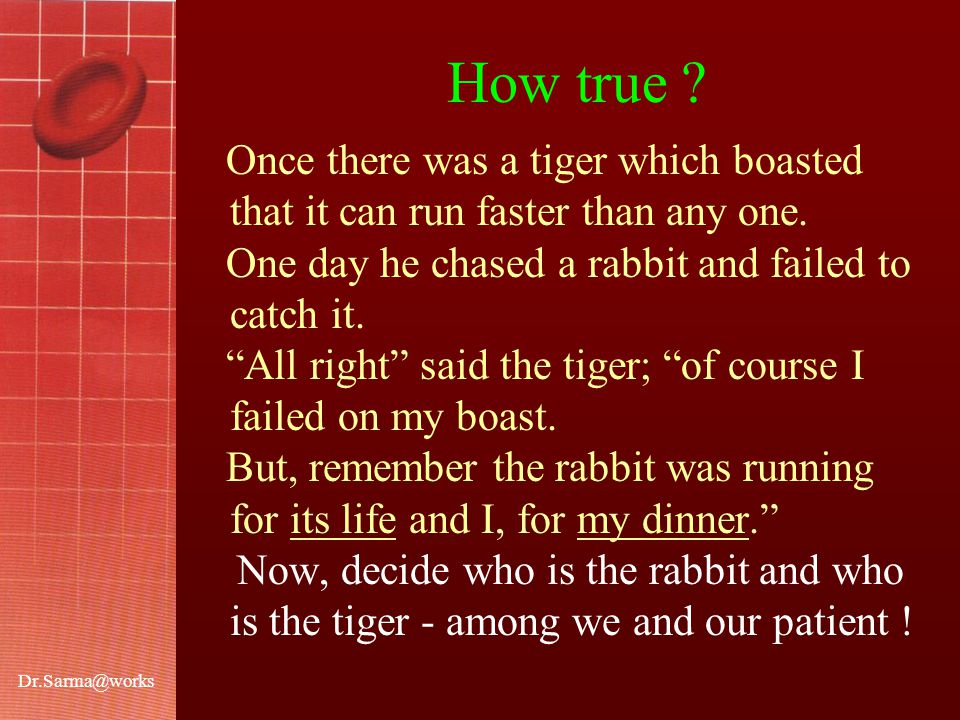 Dr.Sarma@works How true . Once there was a tiger which boasted that it can run faster than any one.