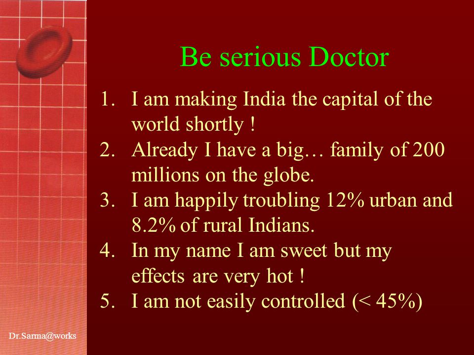Dr.Sarma@works Be serious Doctor 1.I am making India the capital of the world shortly .