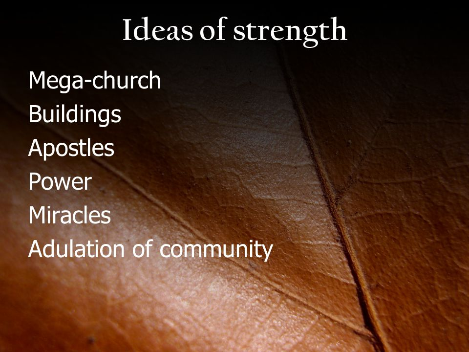 Ideas of strength Mega-church Buildings Apostles Power Miracles Adulation of community
