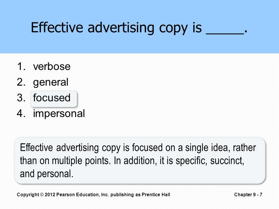 1.verbose 2.general 3.focused 4.impersonal Effective advertising copy is _____.