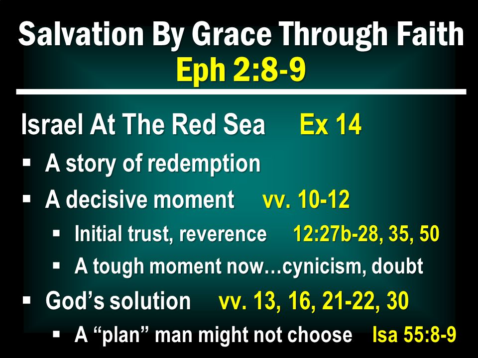 Salvation By Grace Through Faith Eph 2:8-9 Israel At The Red Sea Ex 14  Israel's faith Heb 11:29
