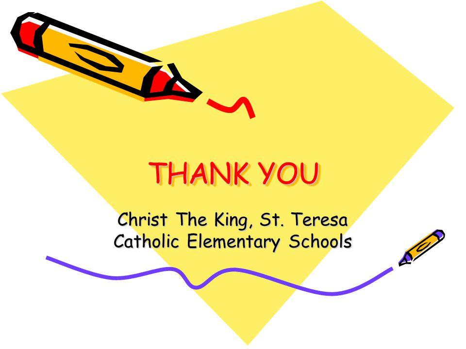THANK YOU Christ The King, St. Teresa Catholic Elementary Schools