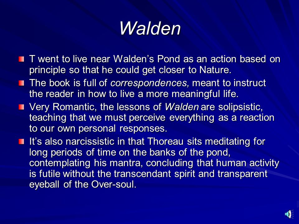 Emerson's Friend Much of what I talked about in the RWE, Romanticism, and Transcendentalism Lectures applies to Thoreau as well, so please consider th