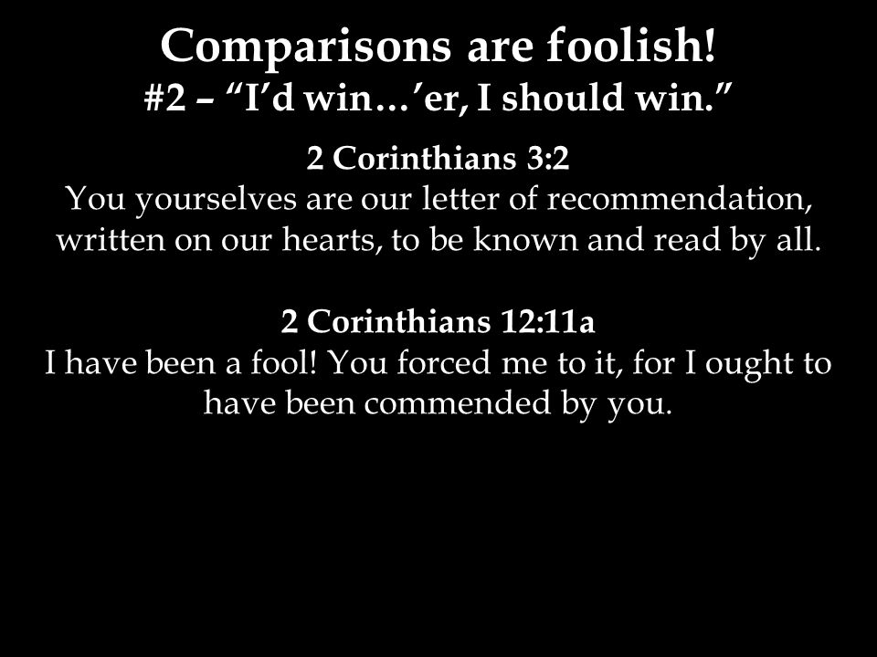 2 Corinthians 3:2 You yourselves are our letter of recommendation, written on our hearts, to be known and read by all.