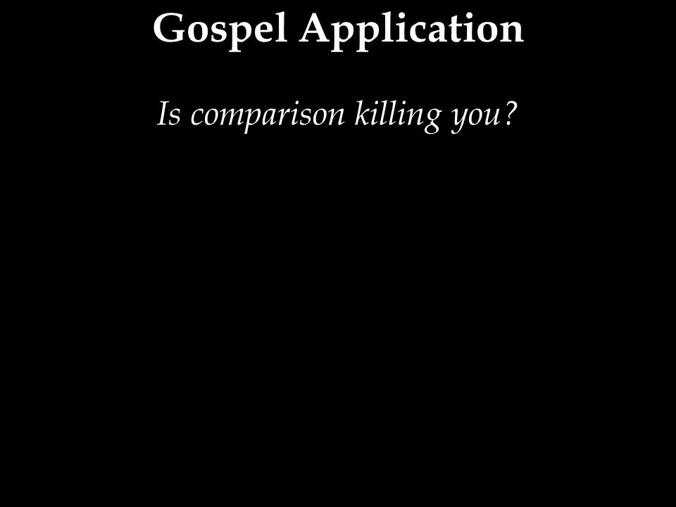 Is comparison killing you?