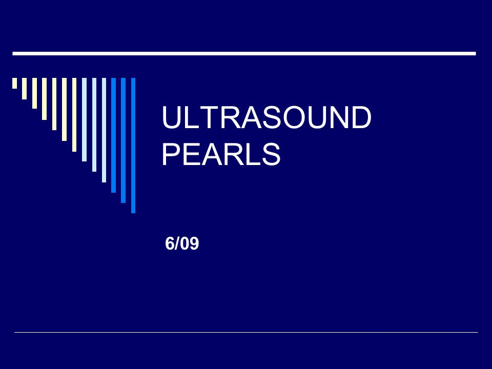 ULTRASOUND PEARLS 6/09