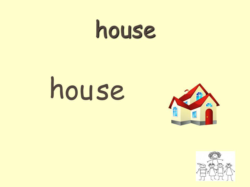 house h ouse