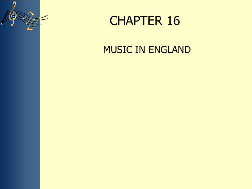 CHAPTER 16 MUSIC IN ENGLAND