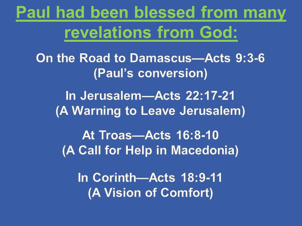 Paul had been blessed from many revelations from God:
