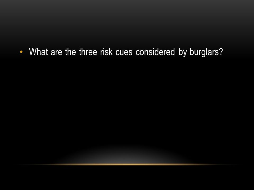 What are the three risk cues considered by burglars?