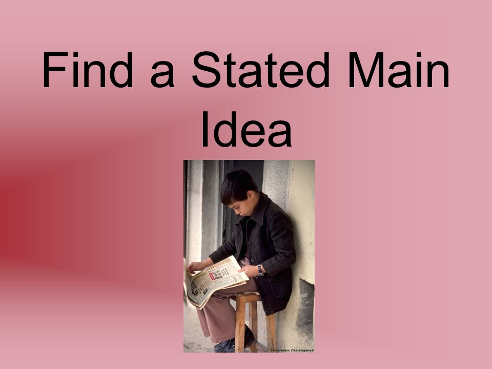 Find a Stated Main Idea