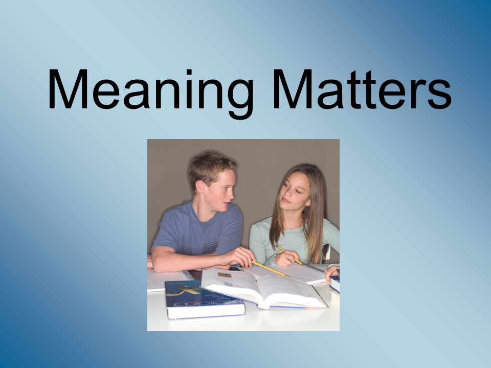 Meaning Matters