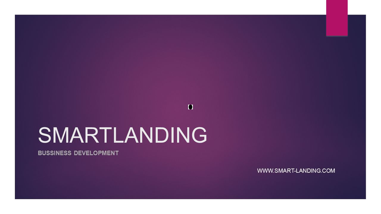 SMARTLANDING BUSSINESS DEVELOPMENT WWW.SMART-LANDING.COM