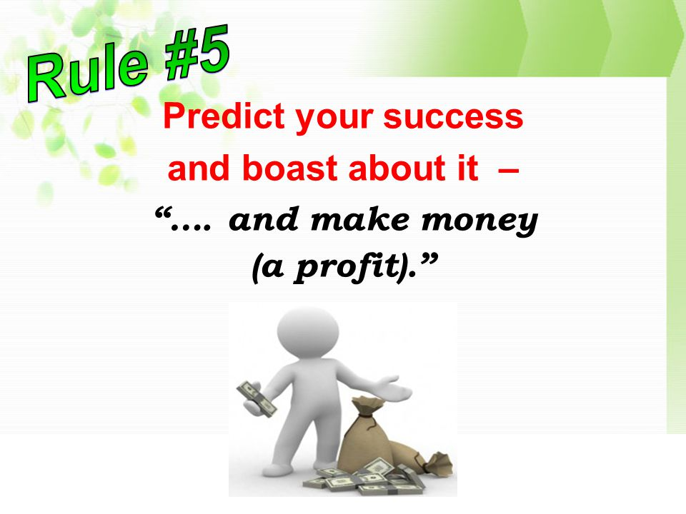 Predict your success and boast about it – …. and make money (a profit).