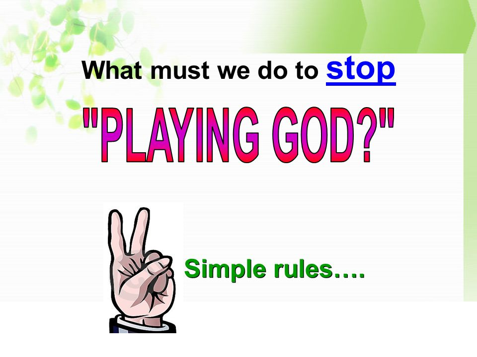 What must we do to stop Simple rules….
