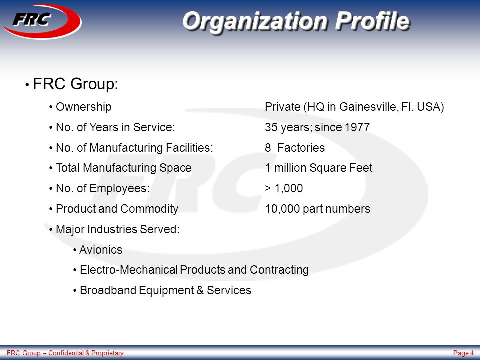 FRC Group – Confidential & Proprietary Page 4 Organization Profile FRC Group: OwnershipPrivate (HQ in Gainesville, Fl.