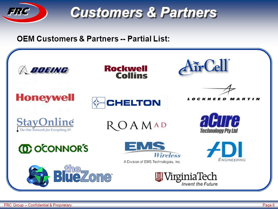 FRC Group – Confidential & Proprietary Page 6 Customers & Partners OEM Customers & Partners -- Partial List: