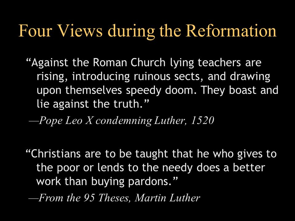 Four Views during the Reformation Against the Roman Church lying teachers are rising, introducing ruinous sects, and drawing upon themselves speedy doom.