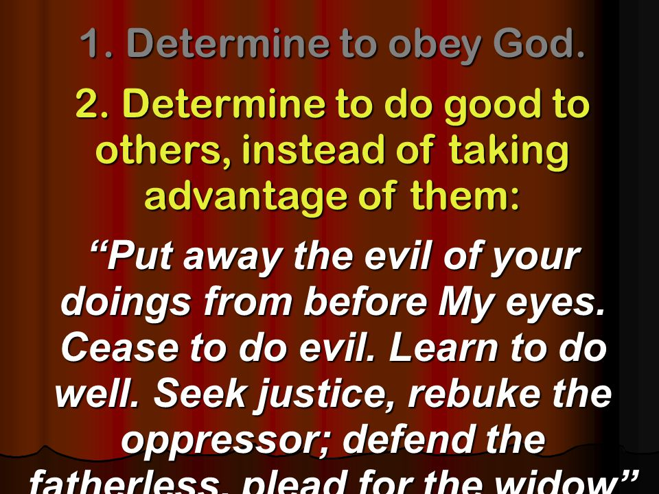 1. Determine to obey God. 2.