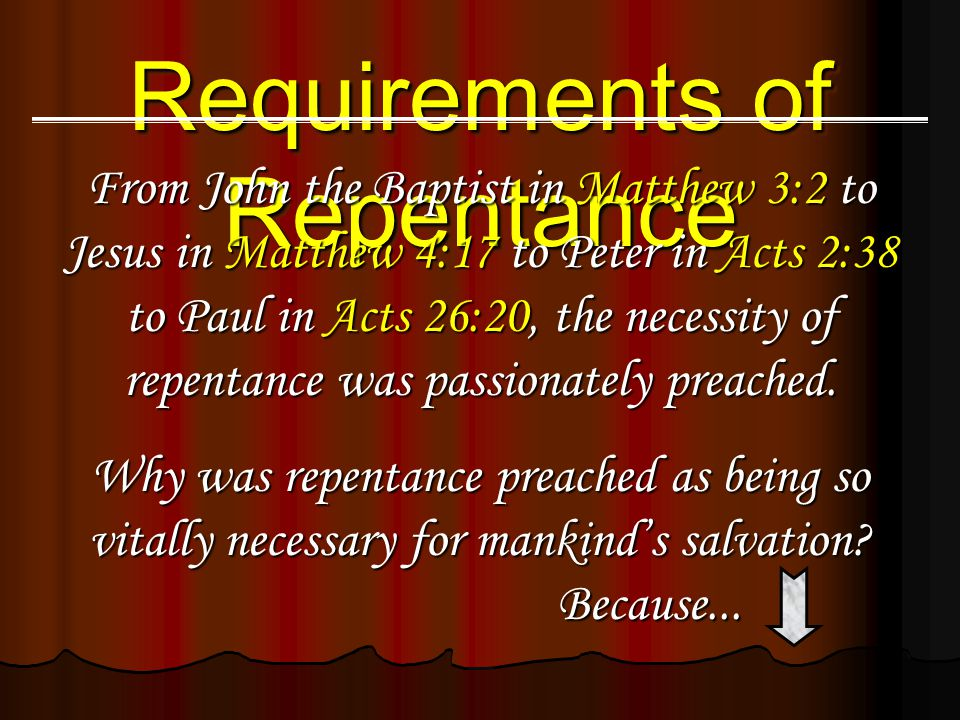 1.Forgiveness requires repentance. 2.