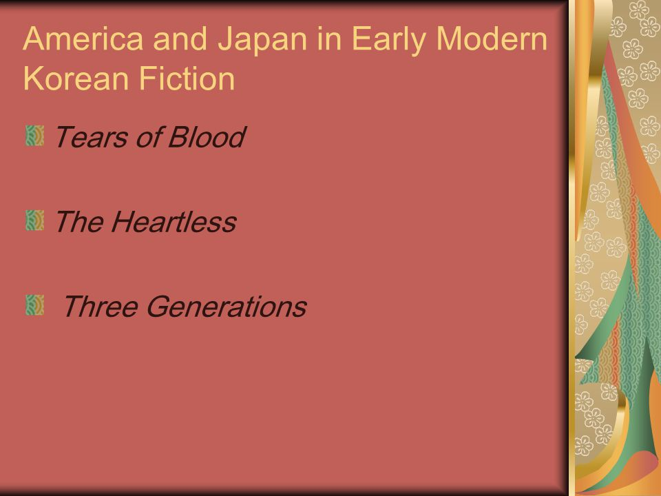 America and Japan in Early Modern Korean Fiction Tears of Blood The Heartless Three Generations