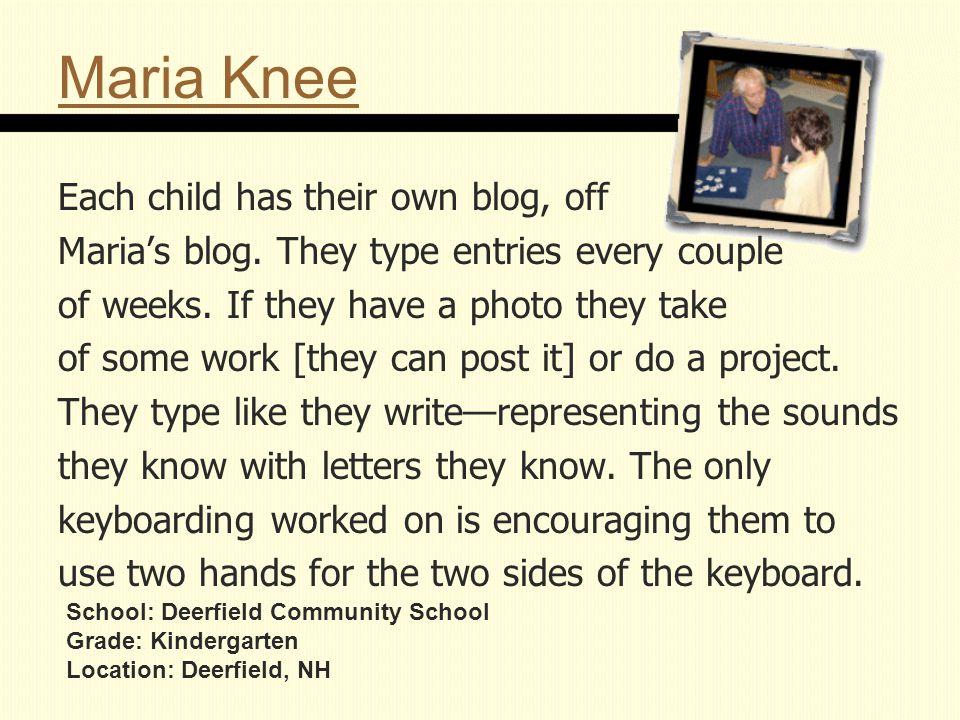 Maria Knee Each child has their own blog, off Maria's blog.