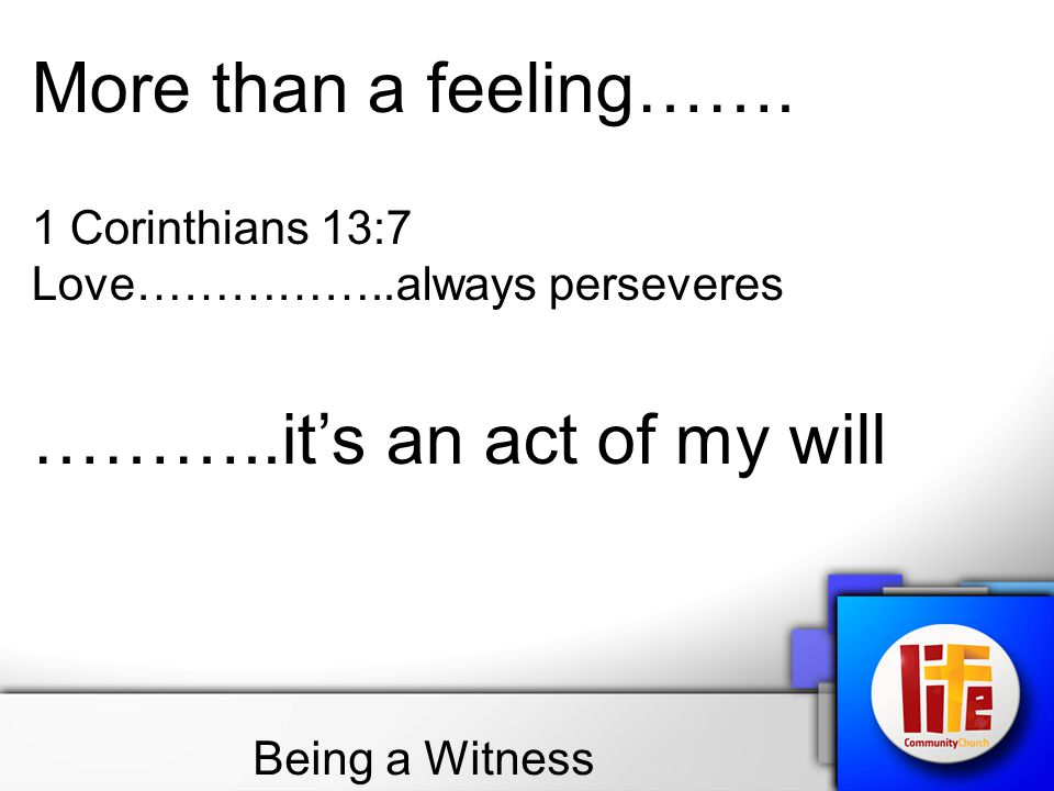 Being a Witness More than a feeling…….
