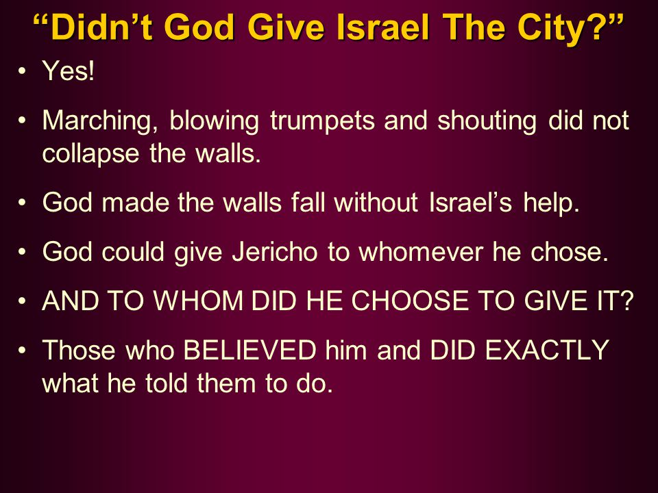 Didn't God Give Israel The City Yes.