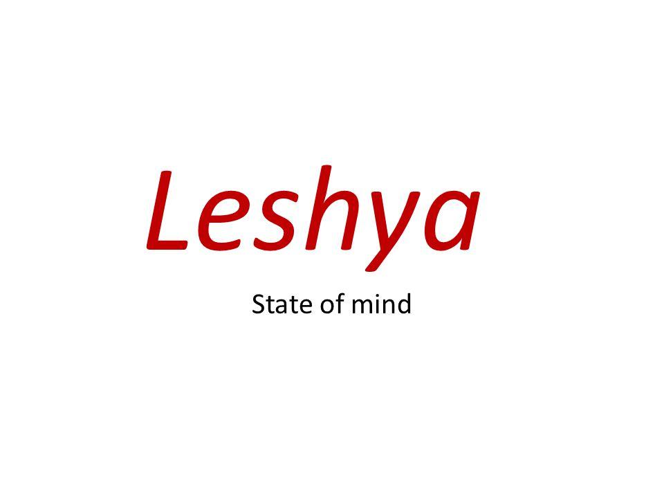 Leshya State of mind