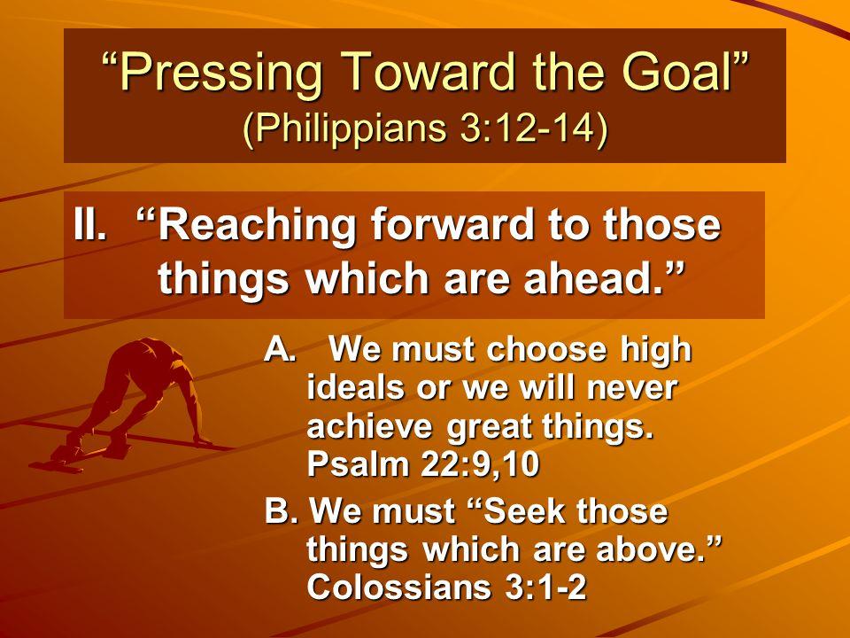 Pressing Toward the Goal (Philippians 3:12-14) II.