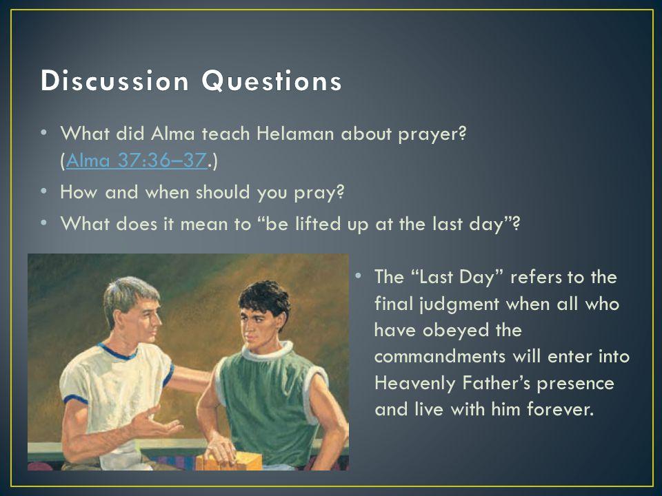 What did Alma teach Helaman about prayer.