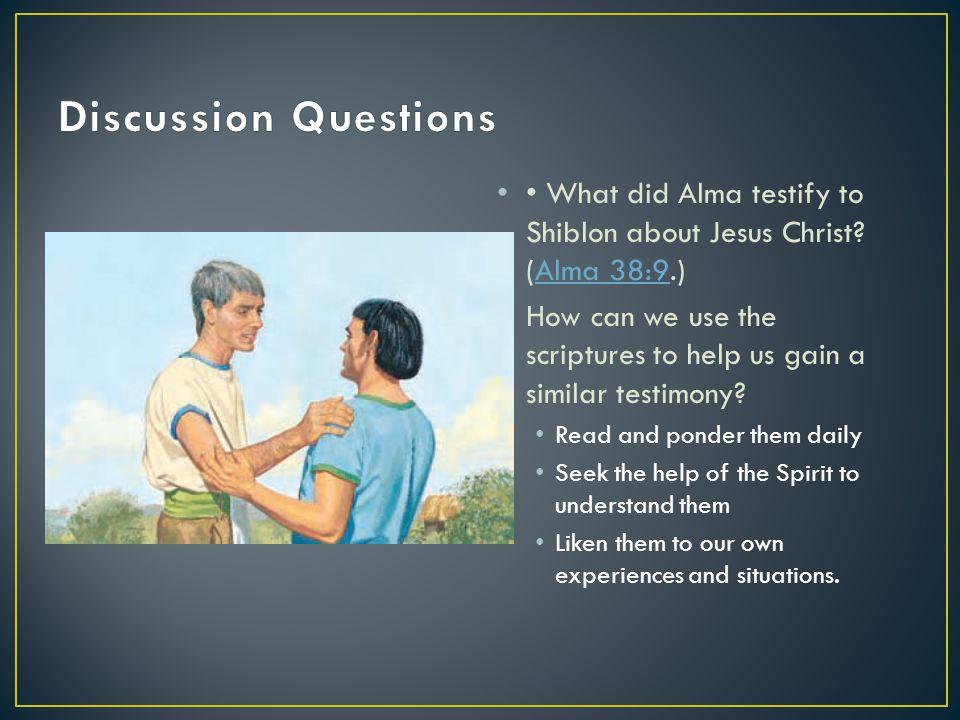 What did Alma testify to Shiblon about Jesus Christ.