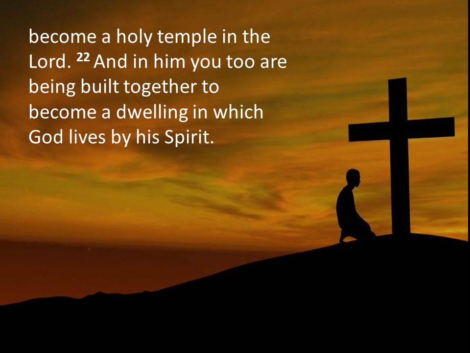 become a holy temple in the Lord.