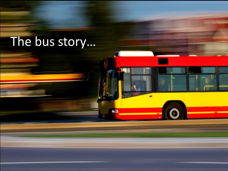 The bus story…