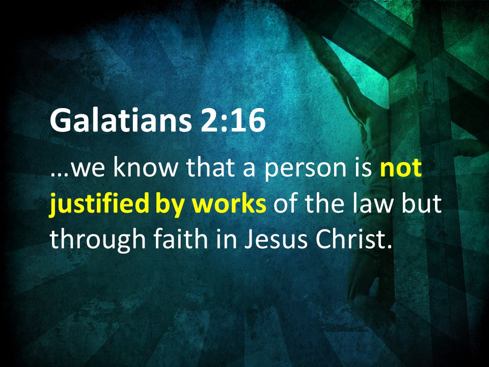 Romans 3:28 For we maintain that a person is justified by faith apart from the works of the law.
