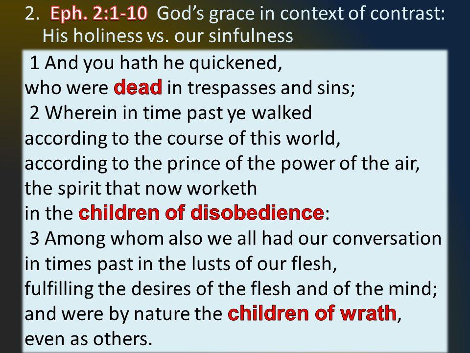 II.God's Supreme Gift of Grace B.