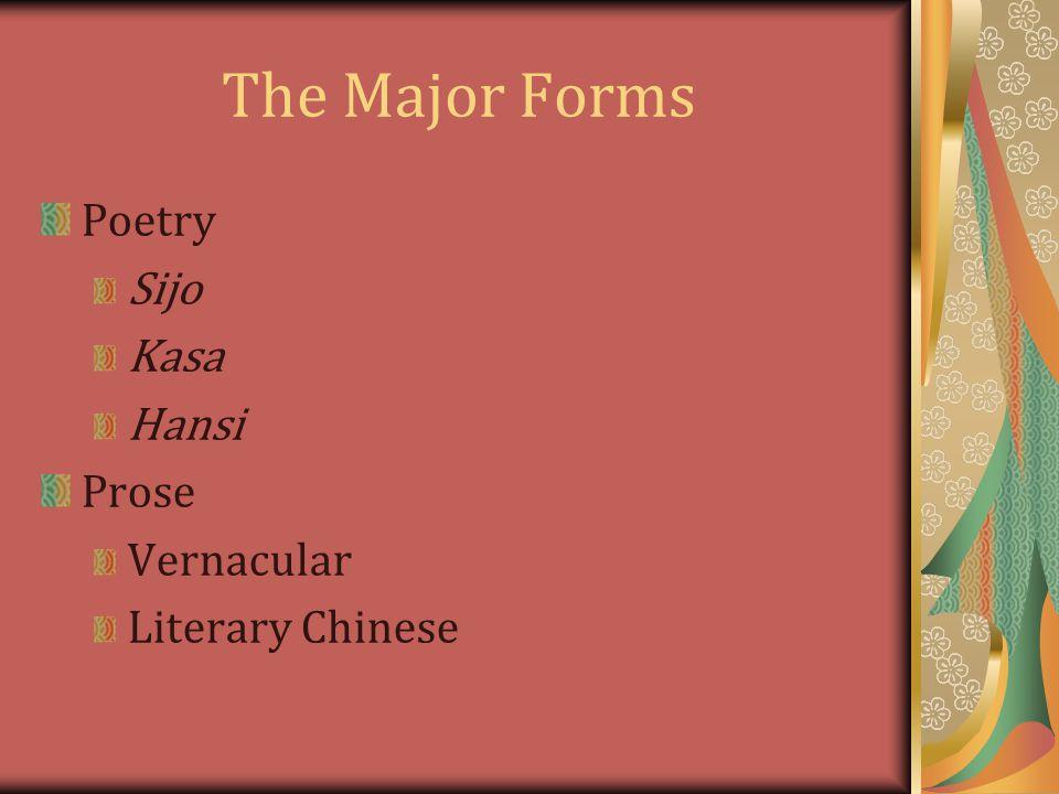 The Major Forms Poetry Sijo Kasa Hansi Prose Vernacular Literary Chinese