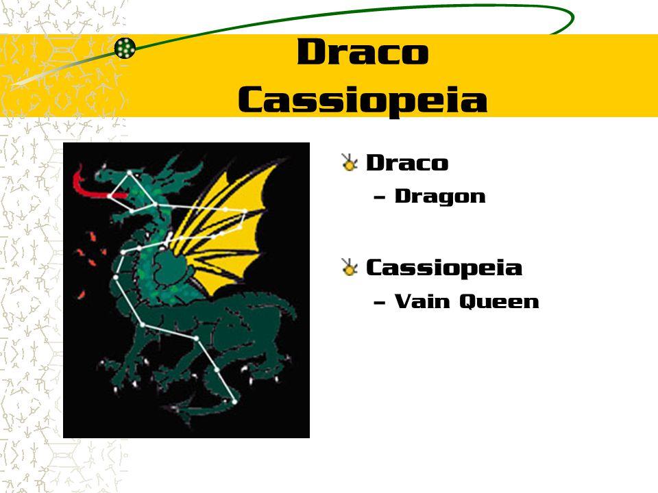 Draco Cassiopeia Draco – Dragon Cassiopeia – Vain Queen
