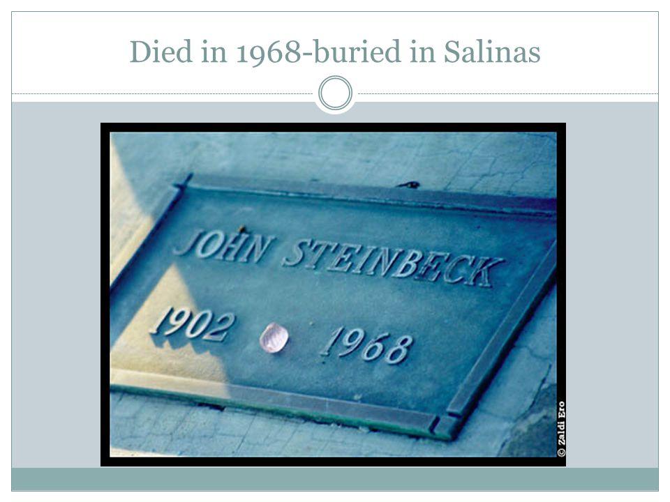 Died in 1968-buried in Salinas