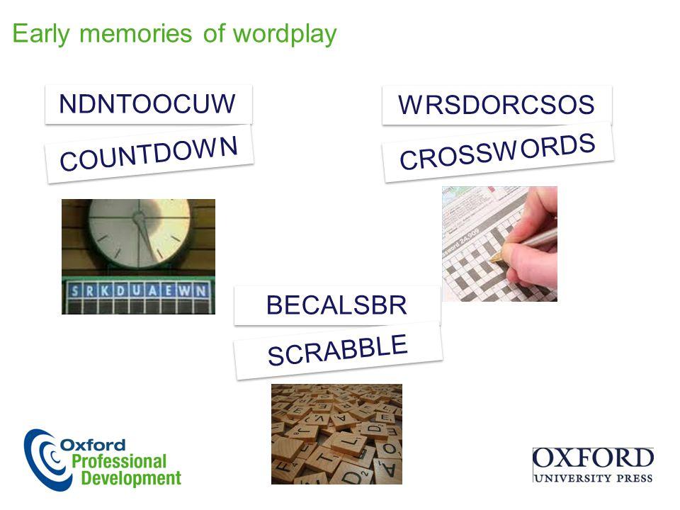 Early memories of wordplay NDNTOOCUW WRSDORCSOS COUNTDOWN CROSSWORDS BECALSBR SCRABBLE