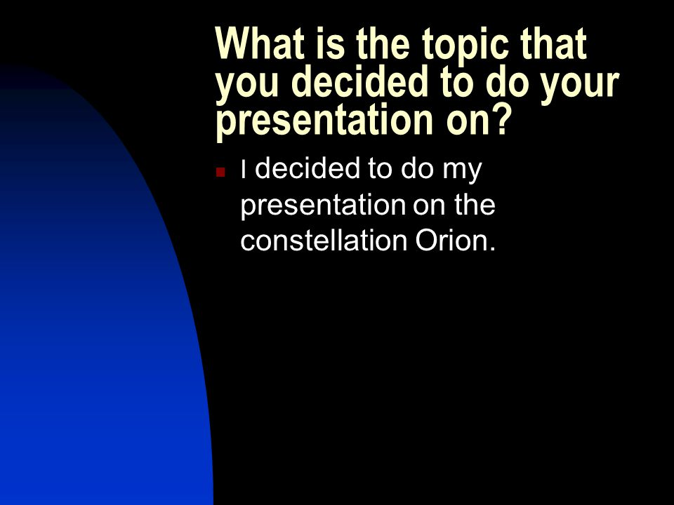 Introduction I am Matt Smith I am doing a presentation on Orion The Hunter.