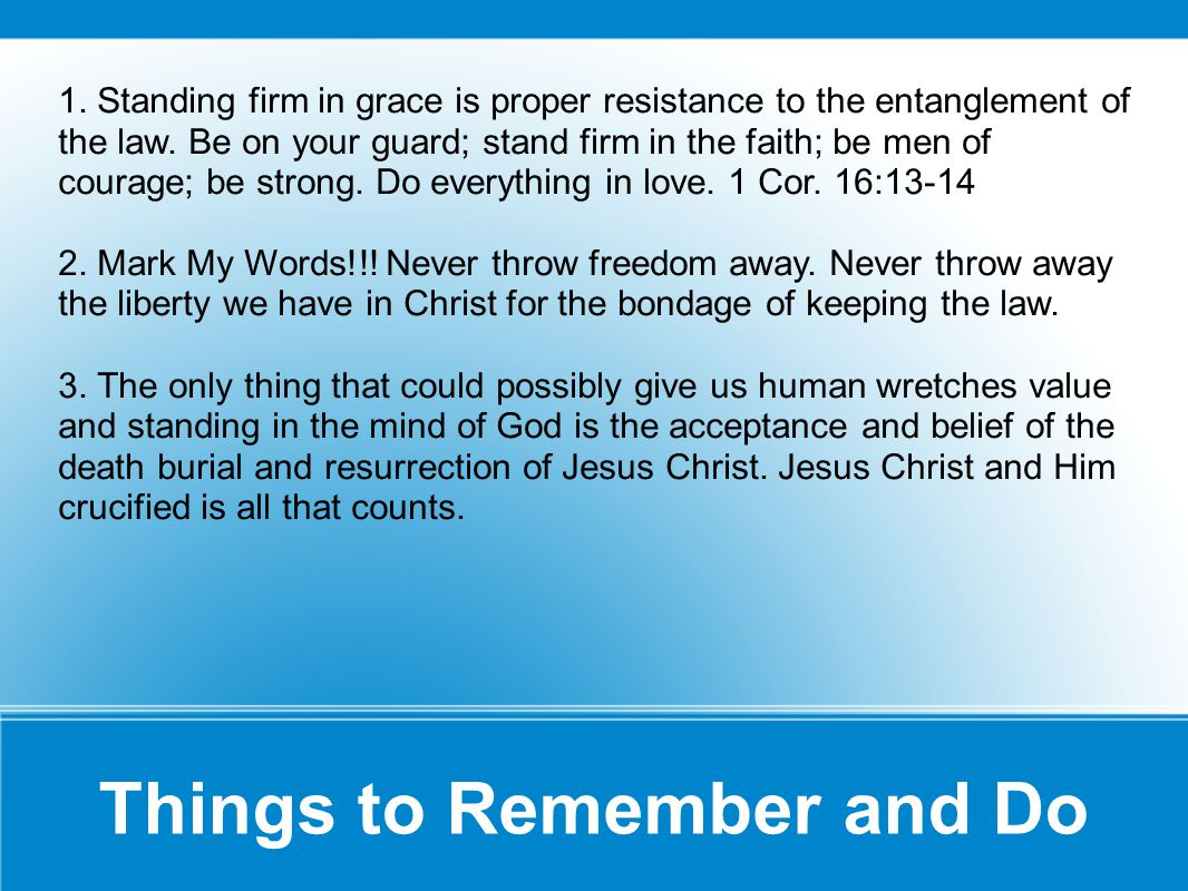 1.Standing firm in grace is proper resistance to the entanglement of the law.