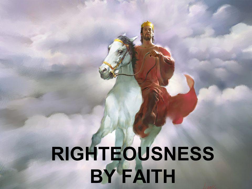 RIGHTEOUSNESS BY FAITH