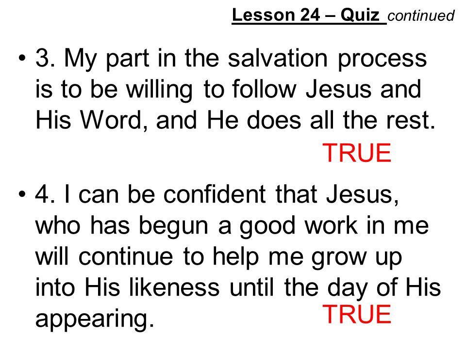 Lesson 24 – Quiz continued 3.